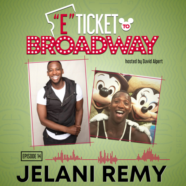 E-Ticket to Broadway - #14 - Jelani Remy
