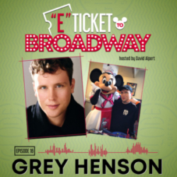 E-Ticket to Broadway - #16 - Grey Henson