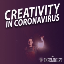 The Ensemblist - #380 - Creativity Amidst Coronavirus (feat. Will Blum)