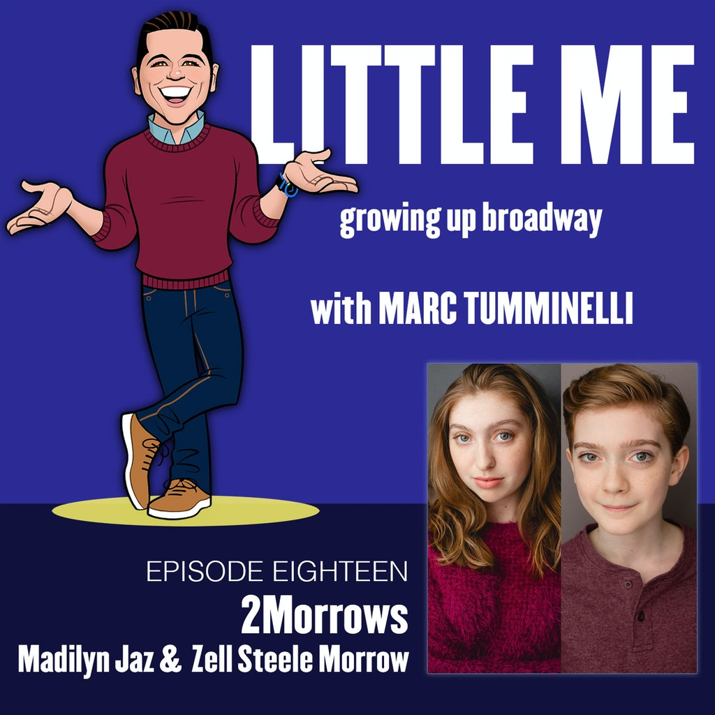 LITTLE ME: Growing Up Broadway - Ep18 - Madilyn Jaz & Zell Steele Morrow - 2Morrows