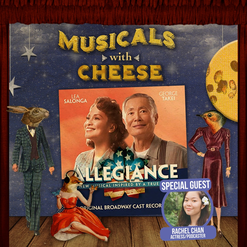 Musicals with Cheese - #106 Allegiance (feat. Rachel Chan)