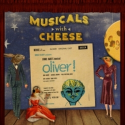 Musicals with Cheese - #107 Oliver!