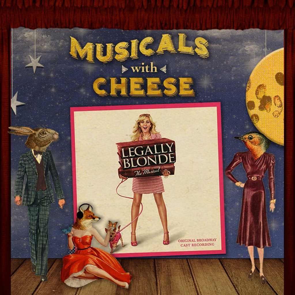 Musicals with Cheese - #108 Legally Blonde