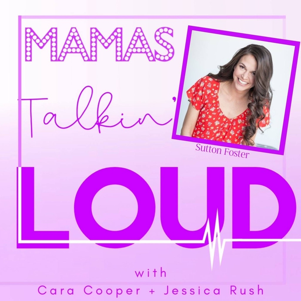 Mama's Talkin' Loud - #40 - Sutton Foster, Meant To Be Ours - Part 1