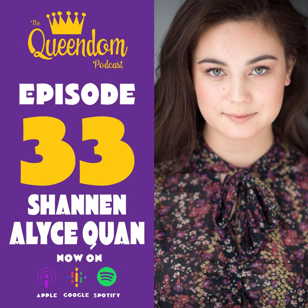 The Queendom Podcast - Episode 33 - Shannen Alyce Quan