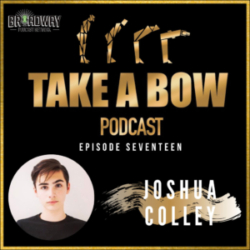 Take A Bow - #17 - How do you do, his name's Josh Colley