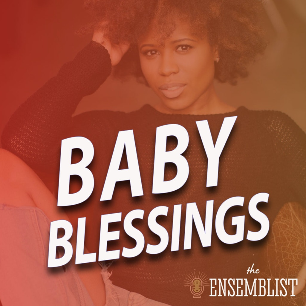The Ensemblist - #368 - Baby Blessings (feat. Shonica Gooden)
