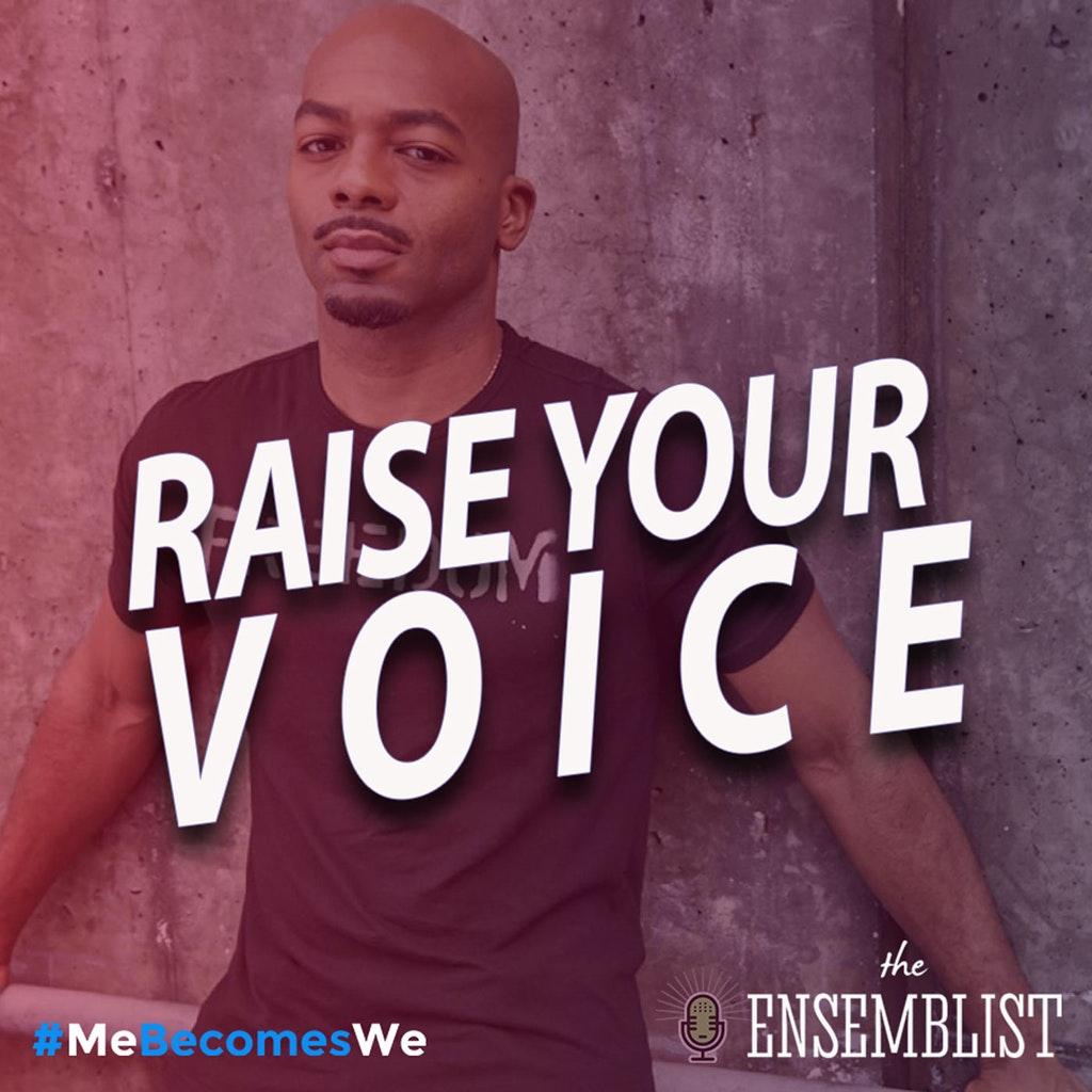 The Ensemblist - #370 - Raise Your Voice (feat. Brandon Victor Dixon, Ashley Monet)