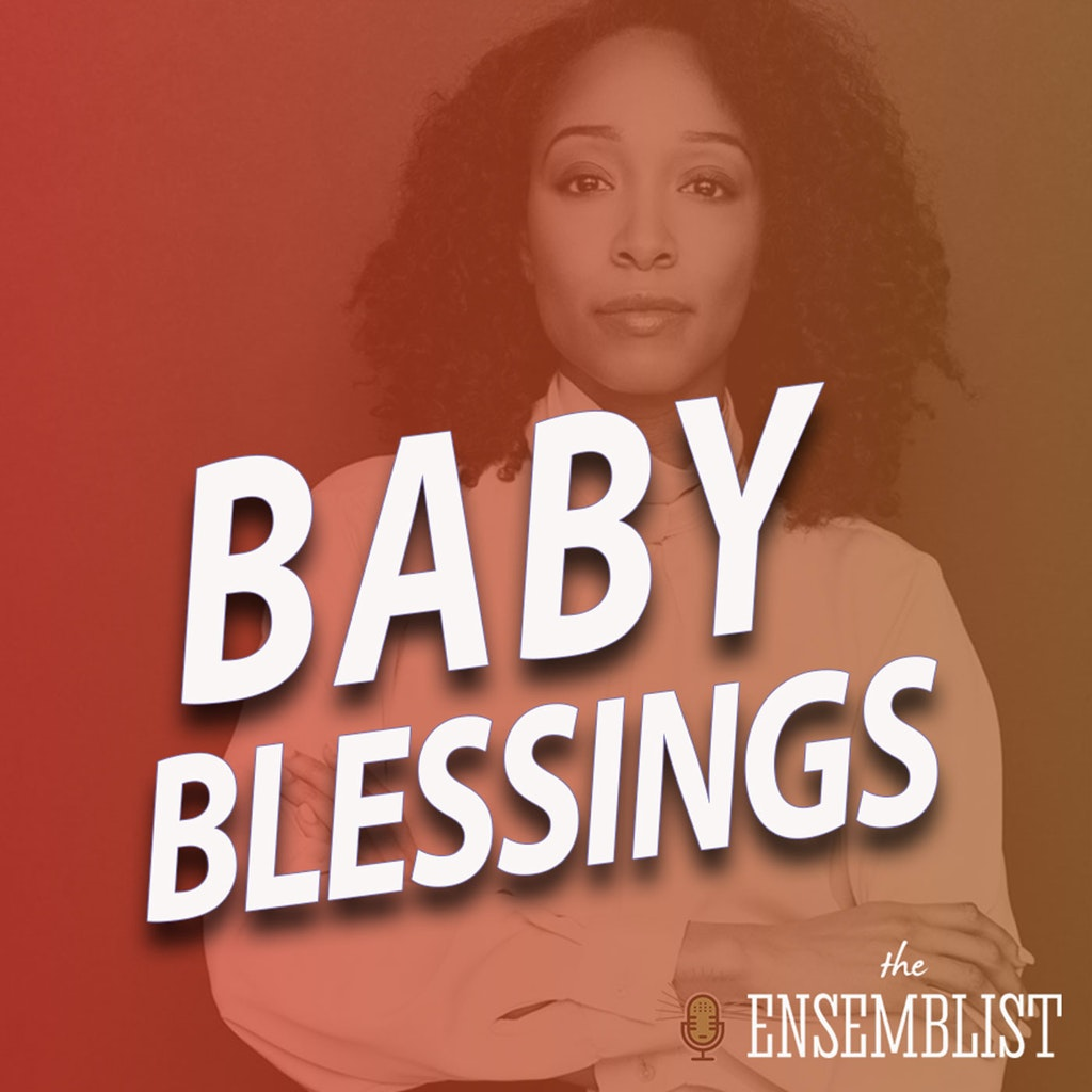 The Ensemblist - #373 - Baby Blessings (feat. Tiffany Janene Howard-Evariste)
