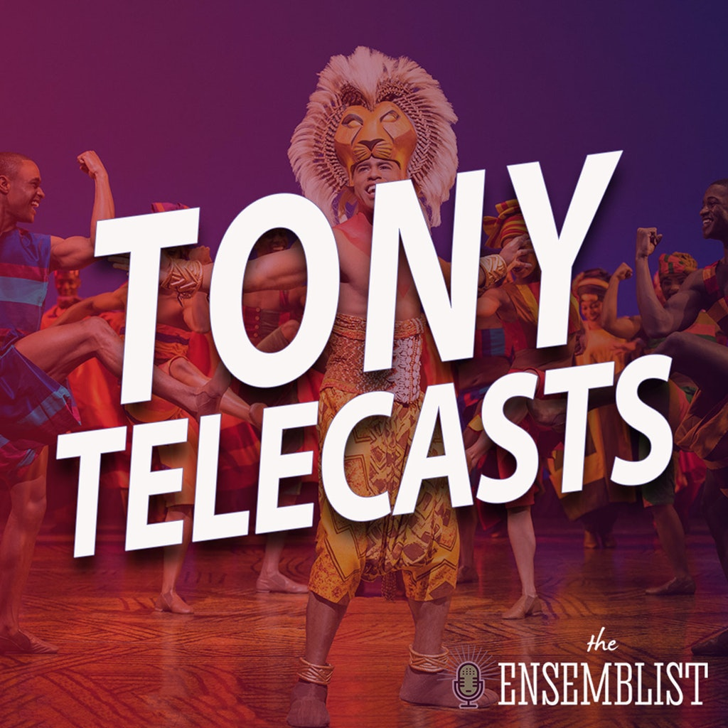 The Ensemblist - #376 - Tony Telecasts (1998 - The Lion King, Ragtime,