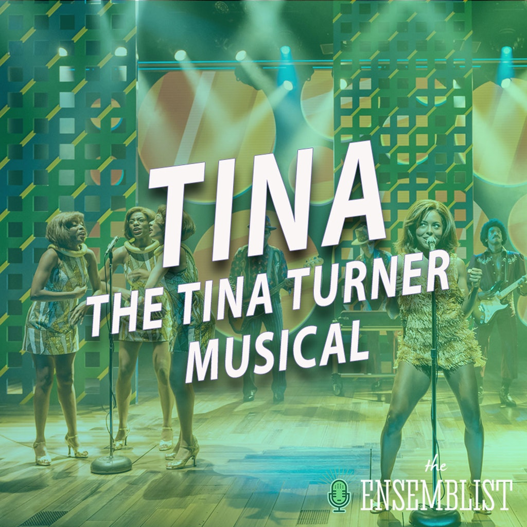 The Ensemblist - #385 - Tina: The Tina Turner Musical (feat. Jessica Rush, Mars Rucker)