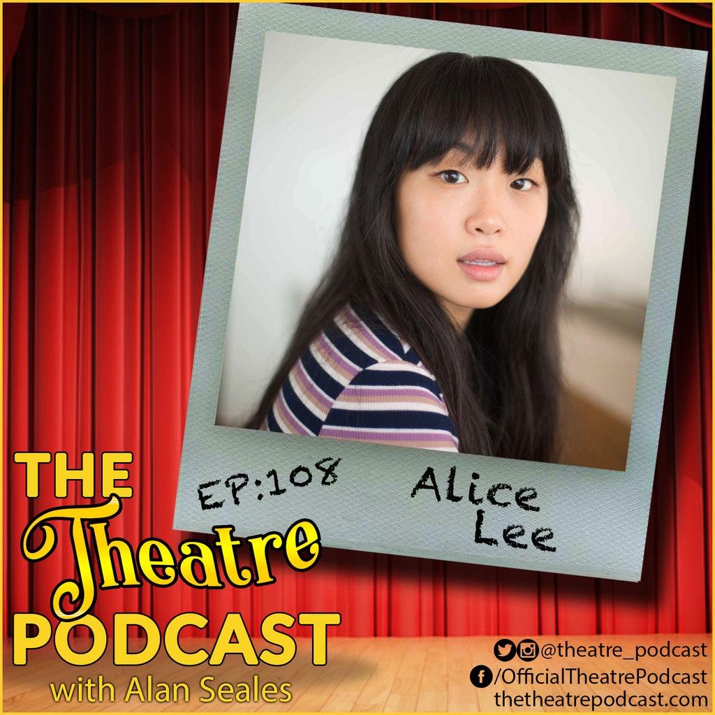The Theatre Podcast - Ep108 - Alice Lee: Swing Awakening