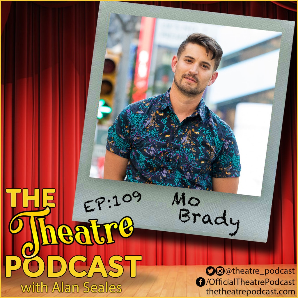 The ThThe Theatre Podcast - Ep109 - Mo Brady: The Ensemblist podcast host, The Addams Family, SMASHeatre Podcast - Ep109 - Mo Brady: