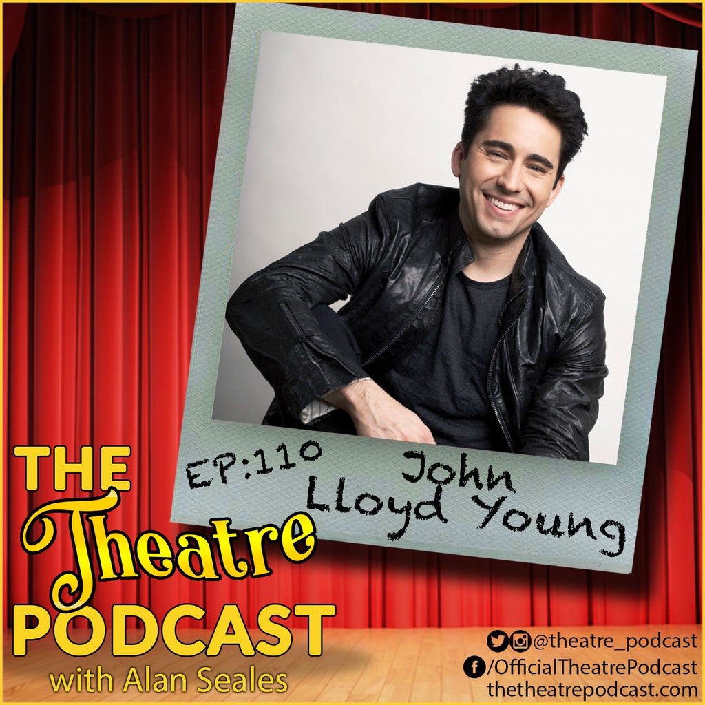 The Theatre Podcast with Alan Seales - Ep110 - John Lloyd Young: Jersey Boys, President's Committee on the Arts and Humanities