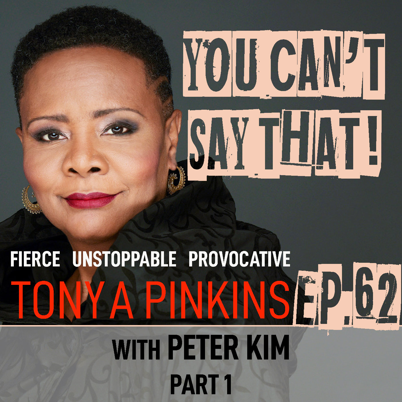 You Can't Say That Tonya Pinkins Ep62 - Peter Kim (Part 1)