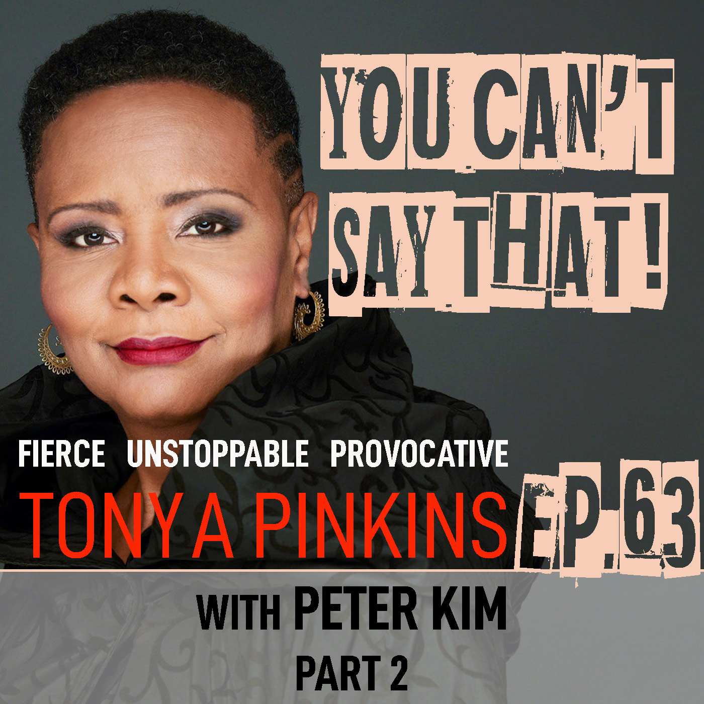 You Can't Say That Tonya Pinkins Ep63 - Peter Kim (Part 2)