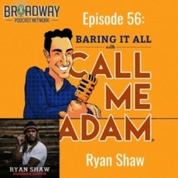 Baring It All with Call Me Adam - Episode #56: Ryan Shaw Interview