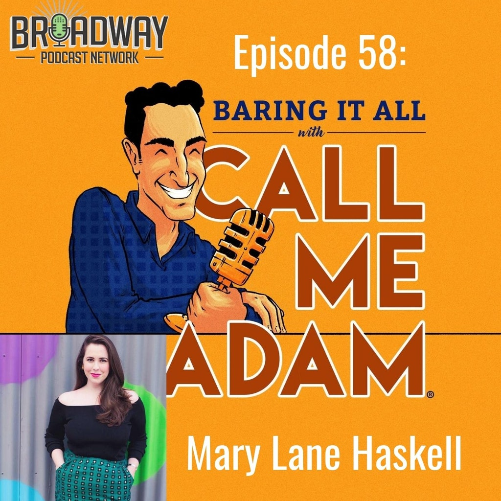 Baring It All with Call Me Adam - Episode #58: Mary Lane Haskell Interview