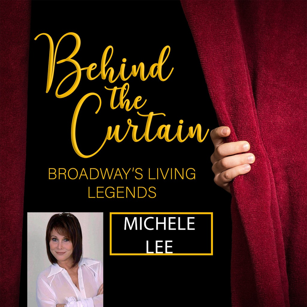 Behind the Curtain: Broadway's Living Legends - #237 MICHELE LEE, Actress