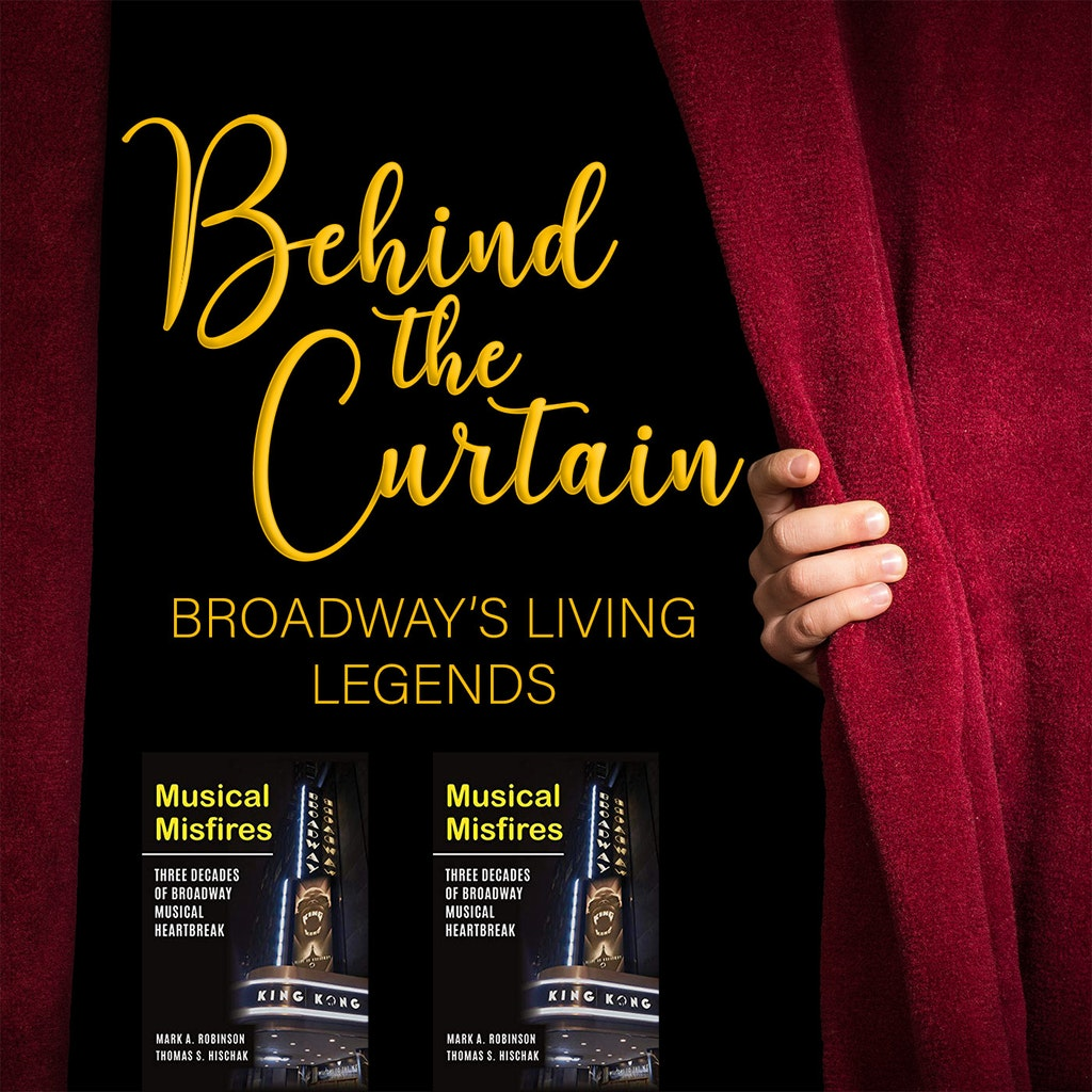 Behind the Curtain: Broadway's Living Legends - Our Favorite Things #237: Musical Misfires