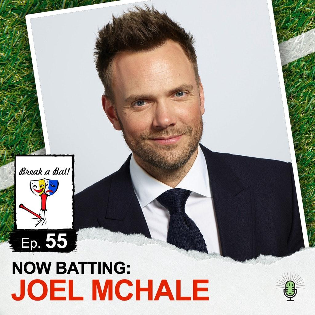 Break A Bat! - #55 - Now Batting: Joel McHale
