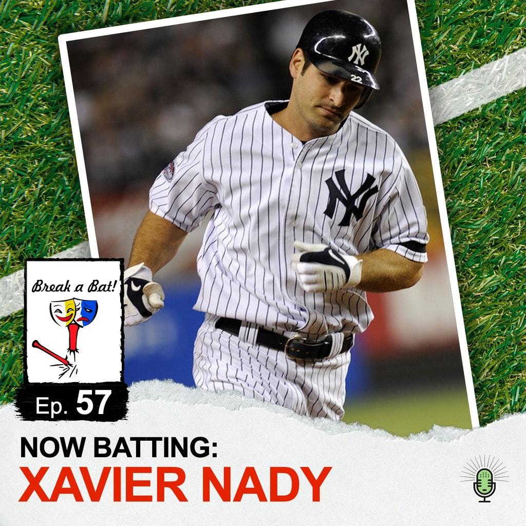 Break A Bat! - #57 - Now Batting: Xavier Nady