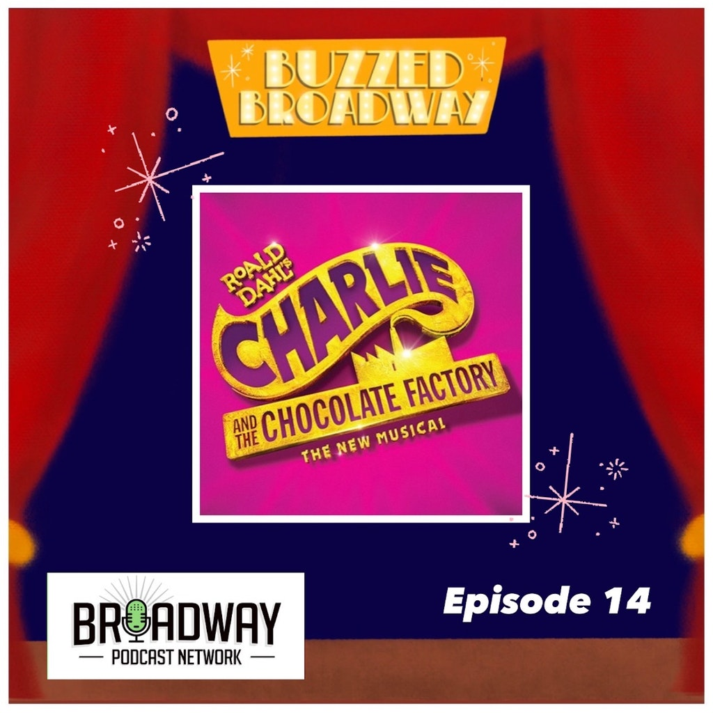 Buzzed Broadway - Episode 14: Charlie and the Chocolate Factory