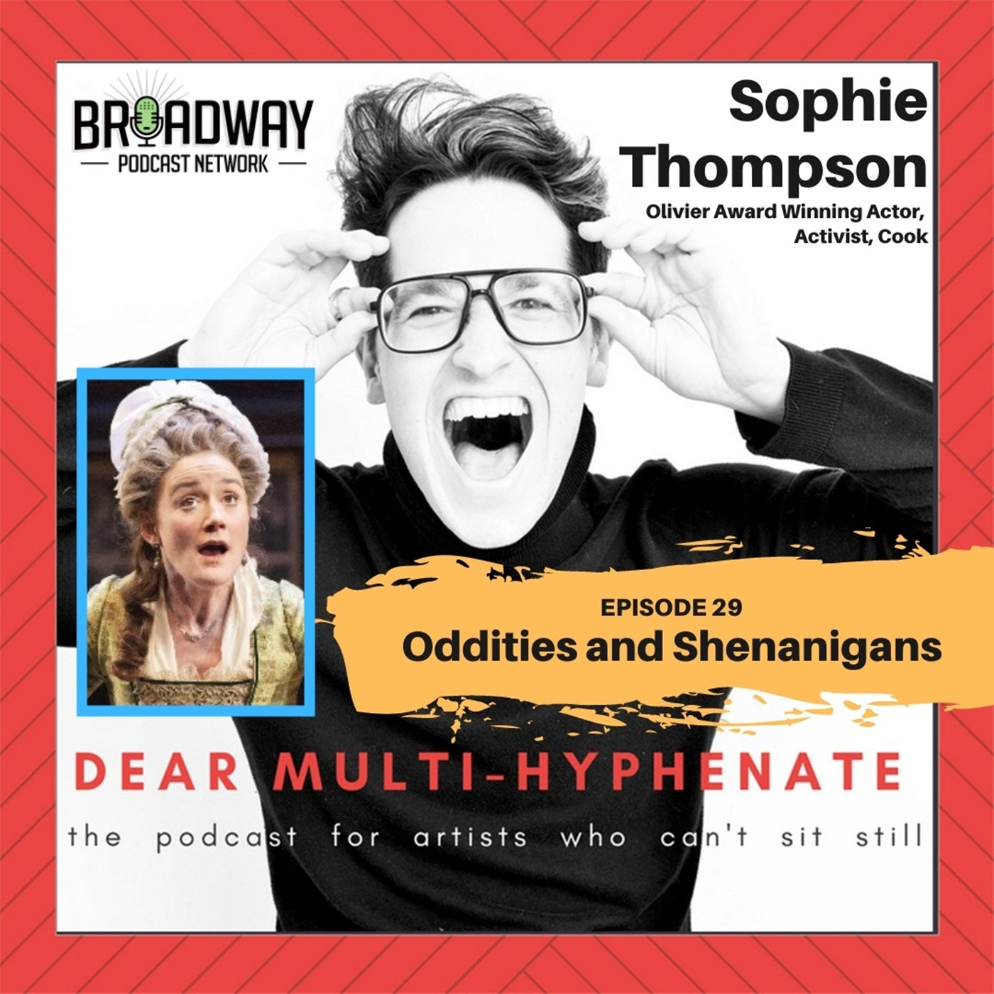 Dear Multi-hyphenate #29 - Sophie Thompson: Oddities and Shenanigans