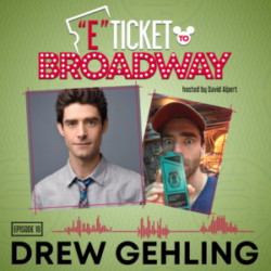 E-Ticket to Broadway - #18 - Drew Gehling