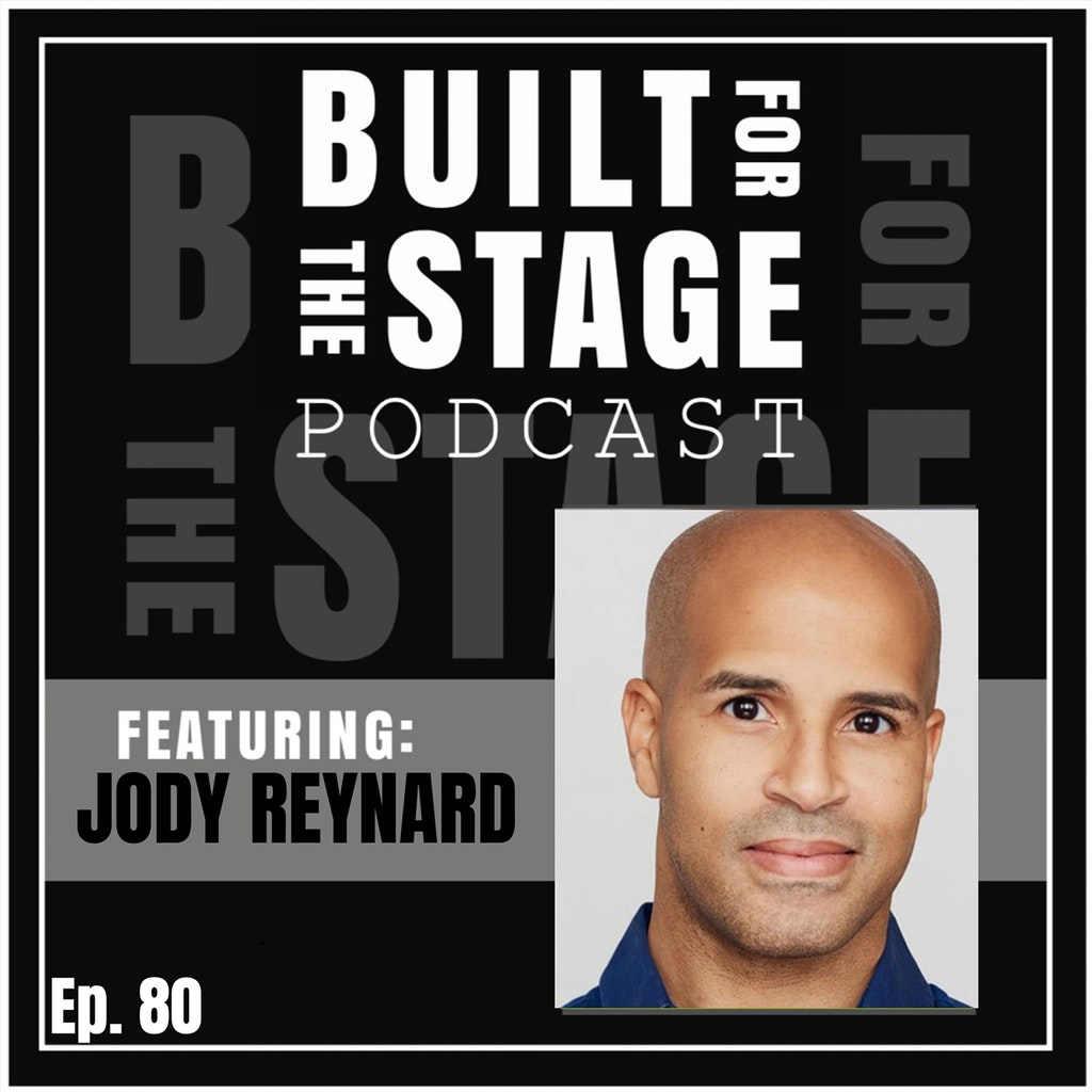 Built For The Stage Podcast - #80 - Jody Reynard