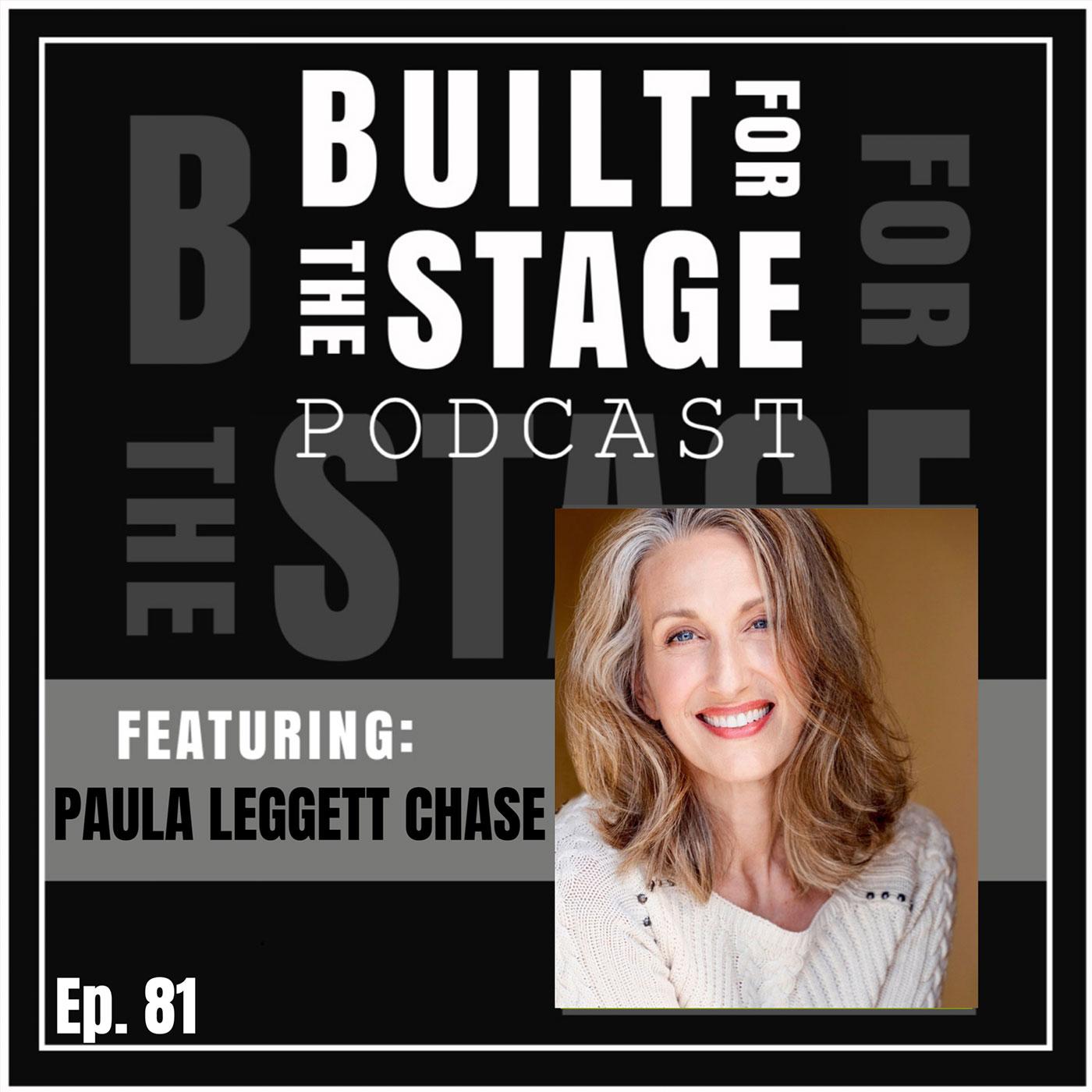Built For The Stage Podcast - #81 - Paula Leggett Chase