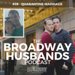 The Broadway Husbands Podcast - #39 - Quarantine Marriage with Ryan Vona and Caitlin Houlahan
