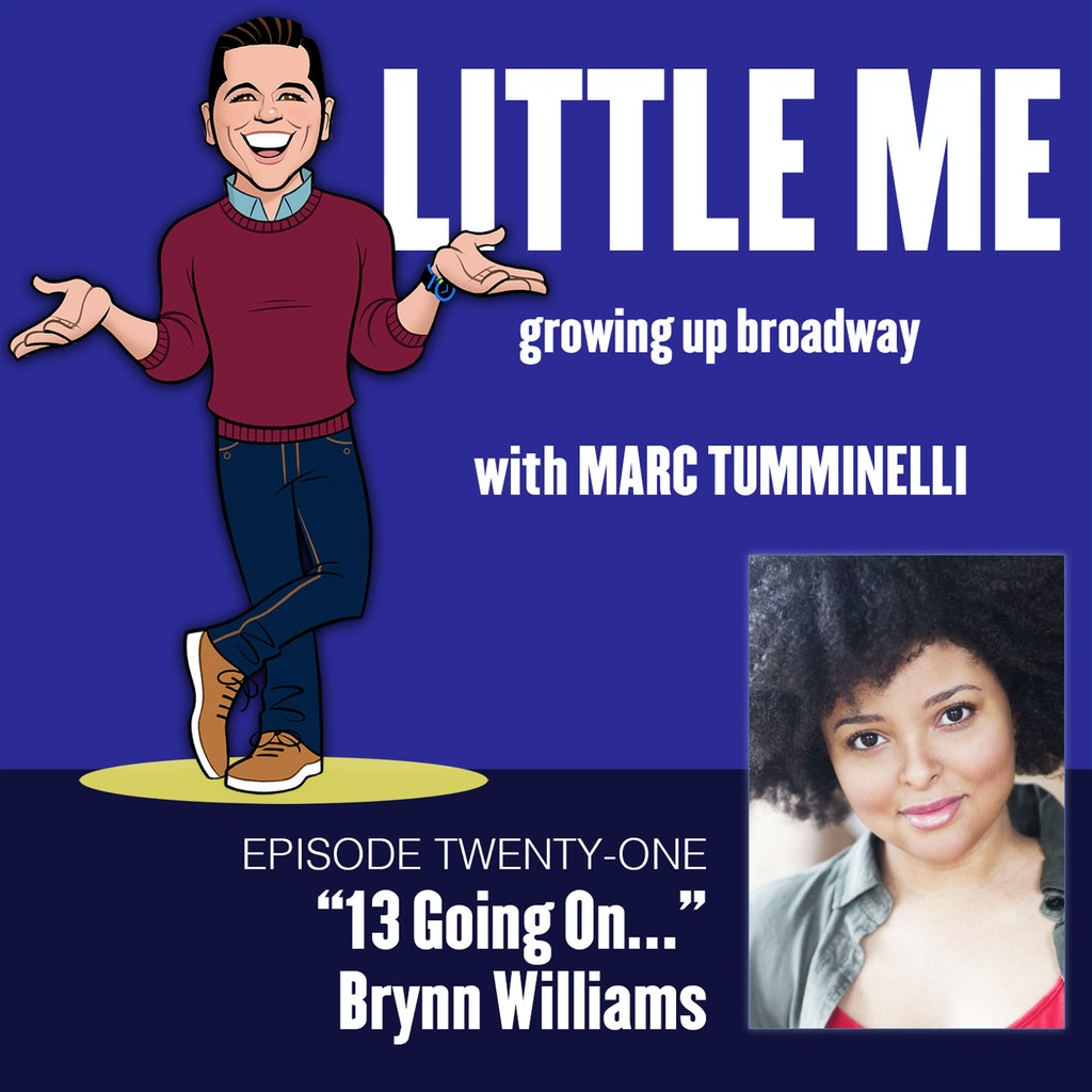 LITTLE ME: Growing Up Broadway - EP21 - Brynn Williams - 13 Going On...