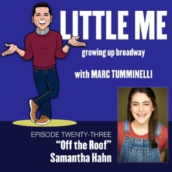 LITTLE ME: Growing Up Broadway - EP23 - Samantha Hahn - Off the Roof
