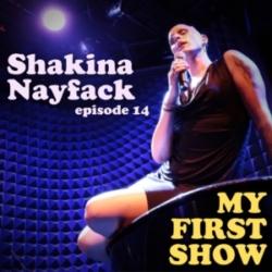 My First Show - Episode 14: Shakina Nayfack