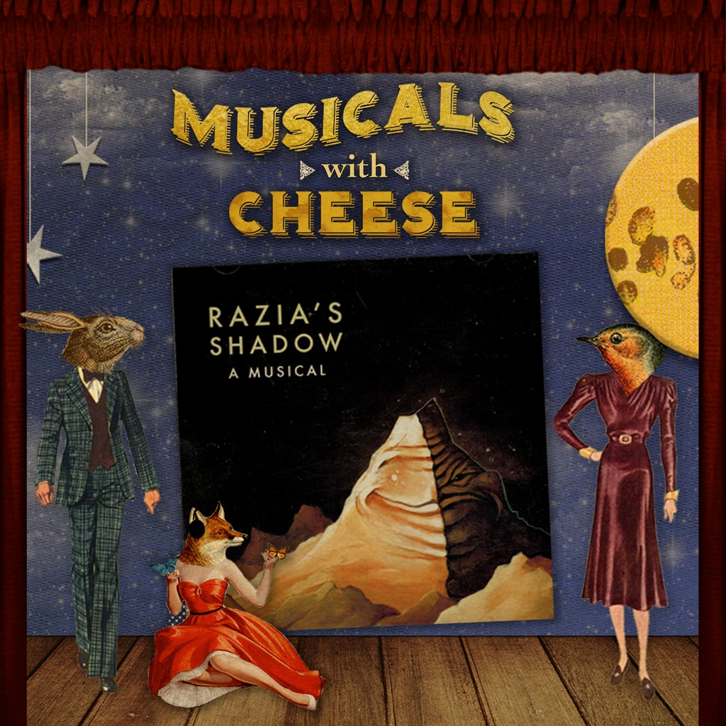 Musicals with Cheese - #109 Razia's Shadow
