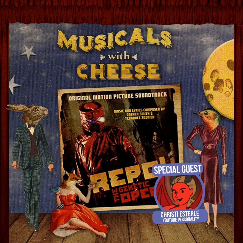 Musicals with Cheese - #111 REPO! The Genetic Opera (feat. Christi Esterle of Musical Hell)