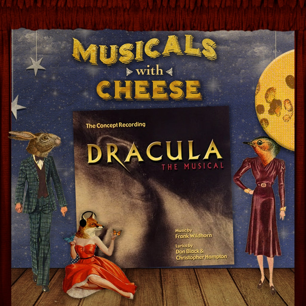 """Musicals with Cheese - #112 """"Dracula the Musical"""""""