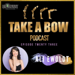 Take A Bow - #23 - How to Set A High Bar with Ali Ewoldt