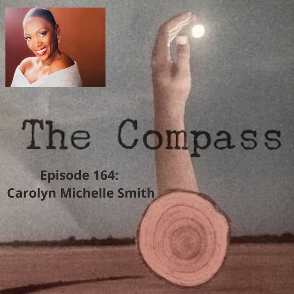 The Compass with Leah Walsh - Episode 164: Carolyn Michelle Smith