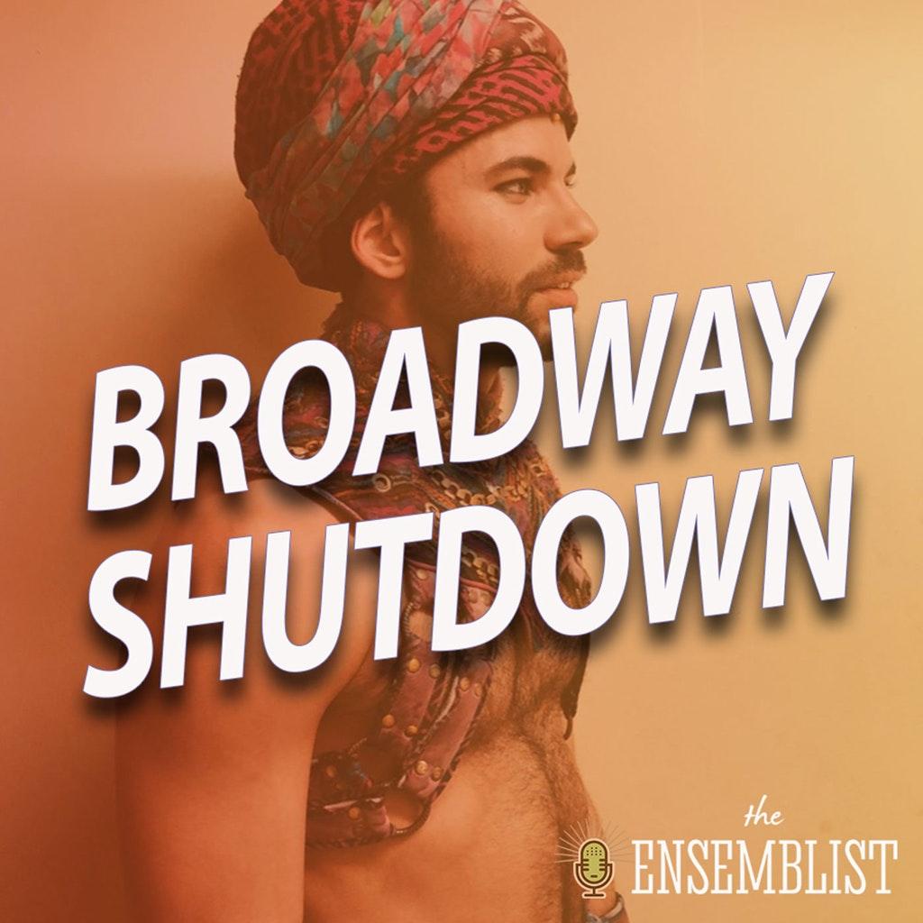 The Ensemblist - #395 - Broadway Shutdown (feat. Mikey Graceffa, Lauren Zakrin)