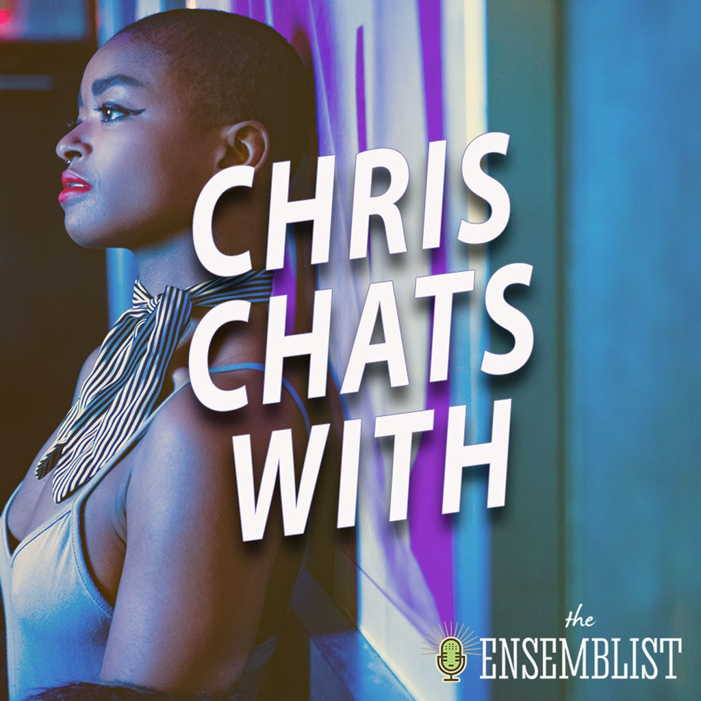 The Ensemblist - #388 - Chris Chats With (feat. Chanel DaSilva)