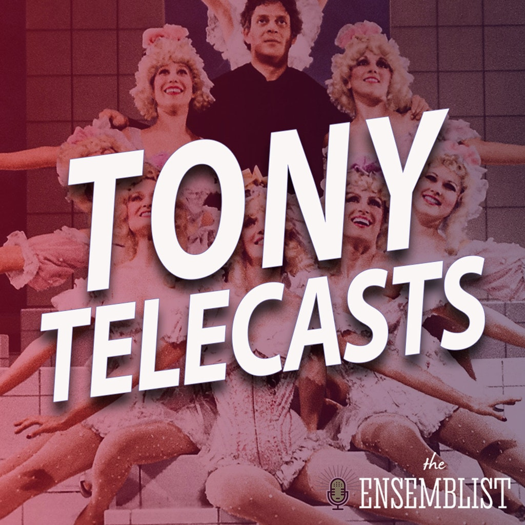 The Ensemblist - #391 - Tony Telecasts (1982 - Dreamgirls, Nine, Joseph..., Pump Boys and Dinettes)