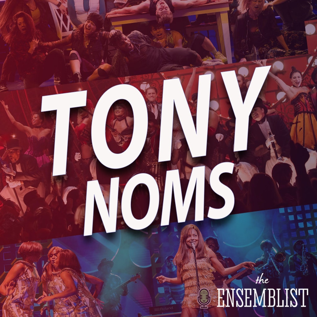 The Ensemblist Mo Brady - #398 - 2020 Tony Award Nominations (feat. Mary Dina)