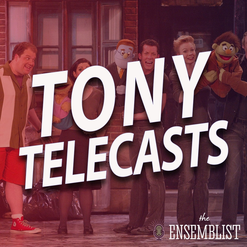 The Ensemblist - #399 - Tony Telecasts (2004 - Avenue Q, The Boy from Oz Caroline or Change, Wicked) Part 2