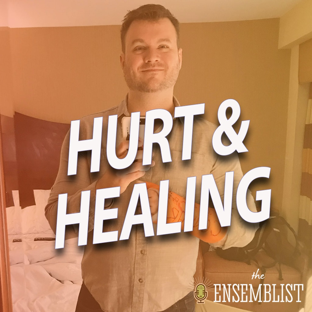 The Ensemblist - #408 - Hurt and Healing (feat. Myles McHale)