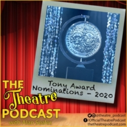 The Theatre Podcast with Alan Seales - Bonus - A discussion of the 74th annual Tony Award nominations