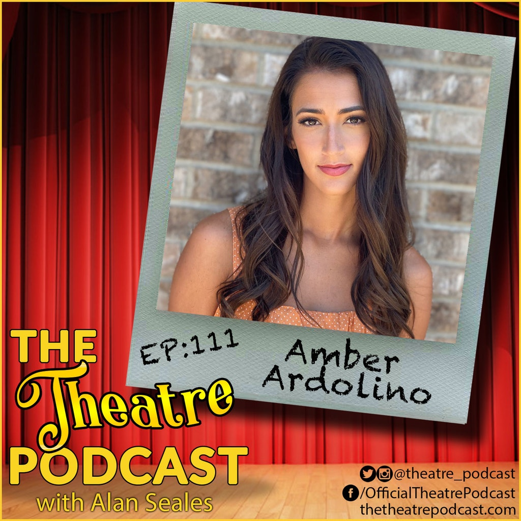 The Theatre Podcast with Alan Seales - Ep111 - Amber Ardolino: Moulin Rouge!, Hamilton