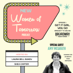 "Women of Tomorrow #1 - ""Get It Girl You Go"" with Amy McGrath"