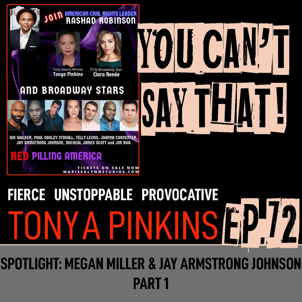 You Can't Say That! - Ep72 - SPOTLIGHT: Red Pilling America with Jay Armstrong John and Meagan Miller